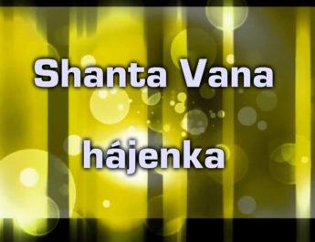 Shanta Vana - hájenka